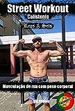 Street Workout Calistenia Reps & Sets: Musculação de rua com peso corporal (Portuguese Edition)