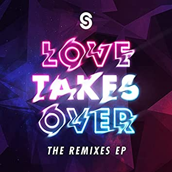 Love Takes Over [The Remixes]