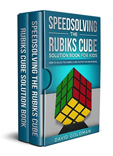 Rubiks Cube Solution Book Complete Collection: How to Solve the Rubiks Cube for Kids + Speedsolving the Rubiks Cube for Beginners (Color) (Rubiks Cube Solution Book For Kids 3) (English Edition)