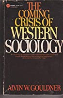 Coming Crisis of Western Sociology