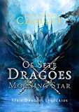 Os Sete Dragões: Morning Star (Portuguese Edition)