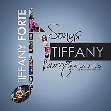 Songs Tiffany Wrote & a Few Others
