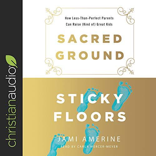 Sacred Ground, Sticky Floors Audiobook By Jami Amerine cover art