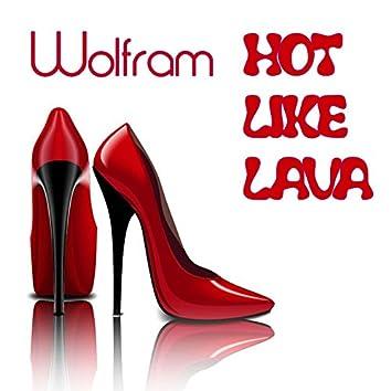 Hot Like Lava