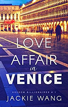 Love Affair in Venice (Holdom Billionaires Book 1) by [Jackie Wang]