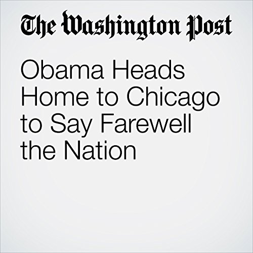 Obama Heads Home to Chicago to Say Farewell the Nation copertina