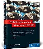 Produktionsplanung und -steuerung mit SAP ERP: Ihr umfassendes Handbuch zu SAP PP – 5. Auflage (SAP PRESS) - Jörg Thomas Dickersbach