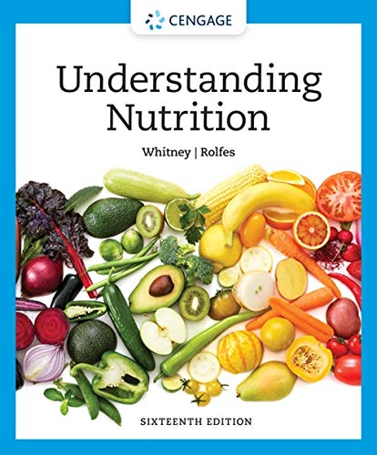 Compare Textbook Prices for Understanding Nutrition MindTap Course List 16 Edition ISBN 9780357447512 by Whitney, Ellie,Rolfes, Sharon Rady