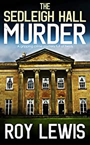 THE SEDLEIGH HALL MURDER a gripping crime mystery full of twists (Eric Ward Mystery Book 1)