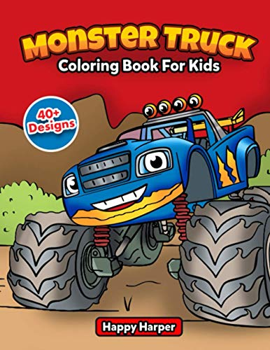 Monster Truck Coloring Book For Kids: The Ultimate Monster Truck Coloring...