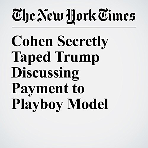 Cohen Secretly Taped Trump Discussing Payment to Playboy Model copertina