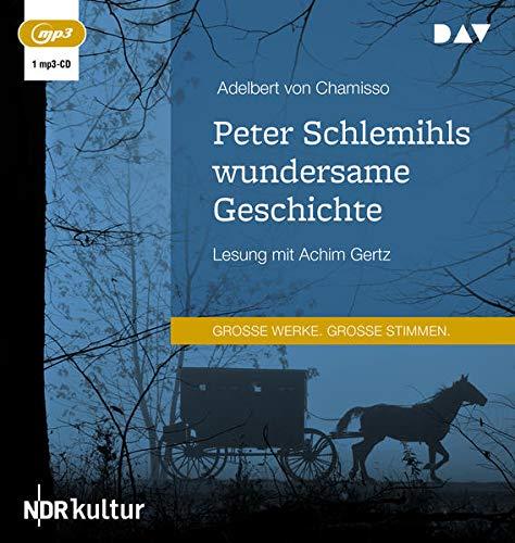 Peter Schlemihls wundersame Geschichte: Lesung mit Achim Gertz (1 mp3-CD)