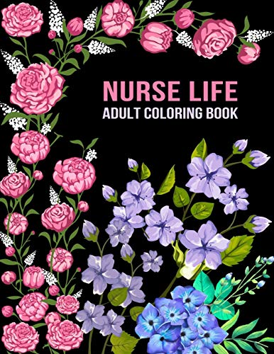 Nurse Life Adult Coloring Book: Funny Gift For Nurses For women and Men| Fun Gag Gifts for Registere