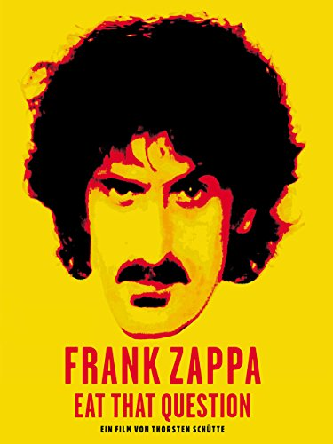 Frank Zappa - Eat That Question [OmU]