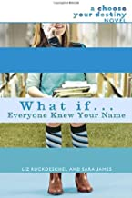 What If . . . Everyone Knew Your Name (A Choose Your Destiny Novel)