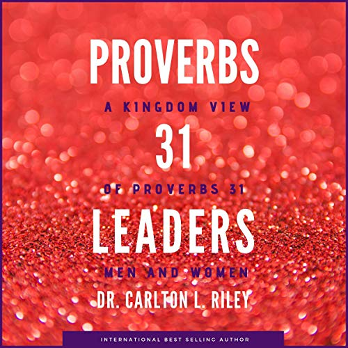 Proverbs 31 Leaders: A Kingdom View of Proverbs 31 Men and Women cover art