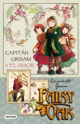 Fairy Oak: capitán Grisam y el amor: Fairy Oak. Serie Cuatro Misterios 1