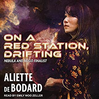 On a Red Station, Drifting                   By:                                                                                                                                 Aliette de Bodard                               Narrated by:                                                                                                                                 Emily Woo Zeller                      Length: 5 hrs and 22 mins     Not rated yet     Overall 0.0