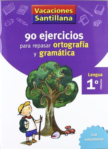 Vacaciónes Santillana, lengua, ortografía y gramática, 1 Educación...