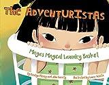 Maya's Magical Laundry Basket (1) (The Adventuristas)