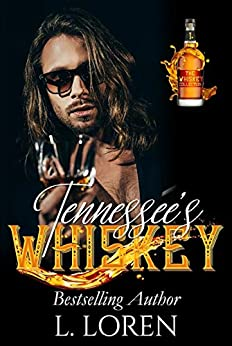 Tennessee's Whiskey (The Whiskey Collection Book 1) by [L. Loren]