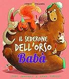 il sederone dell'orso babà. ediz. illustrata