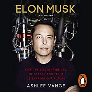 Elon Musk                   By:                                                                                                                                 Ashlee Vance                               Narrated by:                                                                                                                                 Fred Sanders                      Length: 13 hrs and 23 mins     4,880 ratings     Overall 4.7