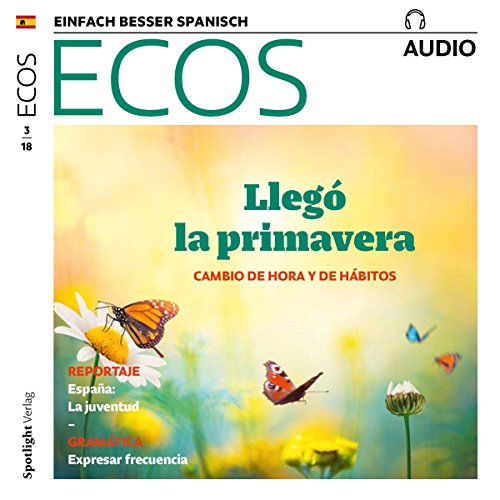 ECOS Audio - Primavera: Cambio de hora y de hábitos. 3/2018     Spanisch lernen Audio - Frühling: Zeitumstellung und Änderung der Gewohnheiten              By:                                                                                                                                 Covadonga Jimenez                               Narrated by:                                                                                                                                 div.                      Length: 1 hr and 7 mins     Not rated yet     Overall 0.0