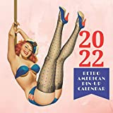 2022 Retro American Pin-Up Calendar: 12 months with fabulous drawings of sexy pin-ups from the fifties