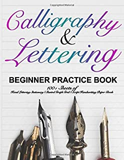 Calligraphy & Lettering Beginner Practice Book: 100+ Sheets of Hand Lettering Stationery, Slanted Graph Grid, Script Handwriting Paper Book