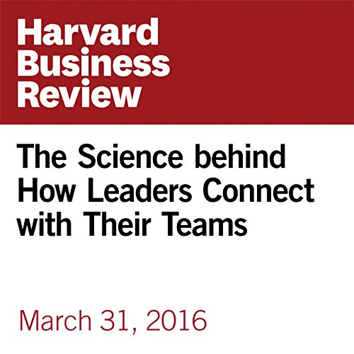 The Science behind How Leaders Connect with Their Teams cover art