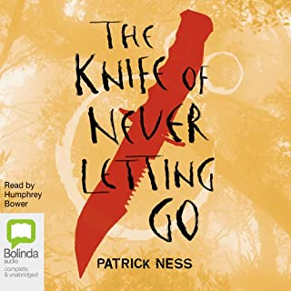 The Knife of Never Letting Go                   By:                                                                                                                                 Patrick Ness                               Narrated by:                                                                                                                                 Humphrey Bower                      Length: 12 hrs and 28 mins     922 ratings     Overall 4.2