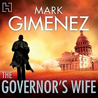 The Governor's Wife                   By:                                                                                                                                 Mark Gimenez                               Narrated by:                                                                                                                                 Jeff Harding                      Length: 15 hrs and 43 mins     94 ratings     Overall 4.2