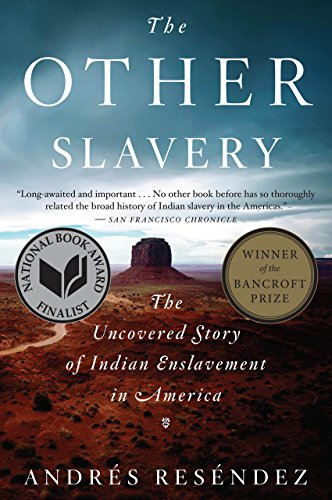 The Other Slavery: The Uncovered Story of Indian Enslavement in America  (English Edition) eBook: Reséndez, Andrés: Amazon.fr