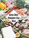 Keto Diet Planner For Men: Track Your Progress with This Journal Notebook Paperback   200 Pages   Size: 8.5' by 11'