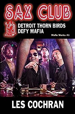 Sax Club: Detroit Thorn Birds Defy Mafia - Mafia Works #1