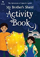 My Brother's Shield: Activity Book (The Adventures of Adam & Anisah)
