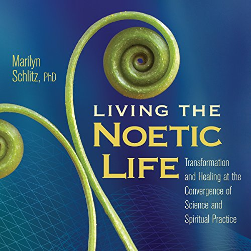 Living the Noetic Life audiobook cover art