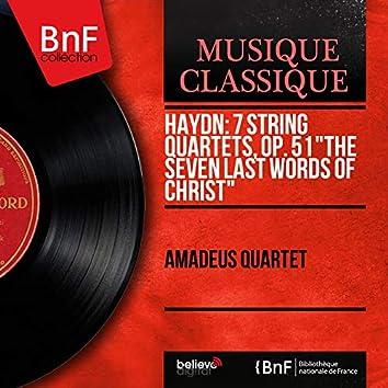 "Haydn: 7 String Quartets, Op. 51 ""The Seven Last Words of Christ"" (Mono Version)"