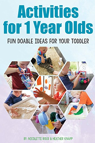 Activities for 1 Year Olds: Fun Doable Ideas for your Toddler (2) (Activities for Kids)