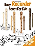 Easy Recorder Songs For Kids - Simple Pieces For Beginners: Simple Recorder Sheet Music for kids