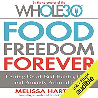 Food Freedom Forever     Letting Go of Bad Habits, Guilt, and Anxiety Around Food              By:                                                                                                                                 Melissa Hartwig                               Narrated by:                                                                                                                                 Melissa Hartwig                      Length: 8 hrs and 10 mins     580 ratings     Overall 4.6
