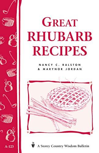 Great Rhubarb Recipes: Storey's Country Wisdom Bulletin A-123 (Storey Country Wisdom Bulletin)
