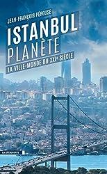 Istanbul planète de Jean-François PÉROUSE