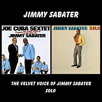 The Velvet Voice Of Jimmy Sabater / Solo