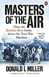 Masters of the Air: How The Bomber Boys Broke Down the Nazi War Machine