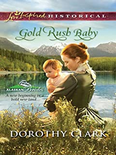 Gold Rush Baby (Alaskan Brides Book 3)