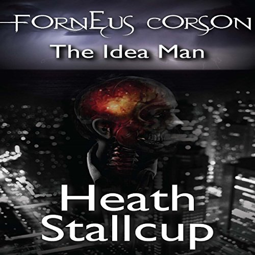 Forneus Corson: The Idea Man audiobook cover art