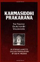 Karmasiddhiprakarana: The Treatise on Action (ABHIDHARMAKOSABHASYAM)