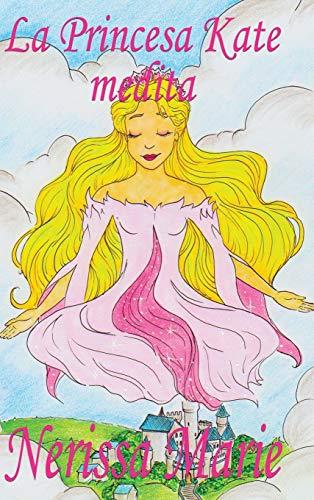 La Princesa Kate medita (libro para niños sobre meditación de atención plena...